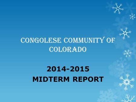 CONGOLESE COMMUNITY OF COLORADO 2014-2015 MIDTERM REPORT.