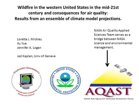 Wildfire in the western United States in the mid-21st century and consequences for air quality: Results from an ensemble of climate model projections.