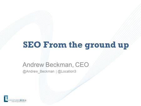 SEO From the ground up Andrew Beckman,
