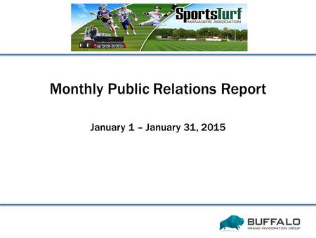 Monthly Public Relations Report January 1 – January 31, 2015.