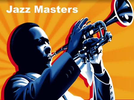Jazz Masters. Big bands Beginning in the mid-1920s, big bands, then typically consisting of 10–25 pieces, came to dominate popular music. At that time.