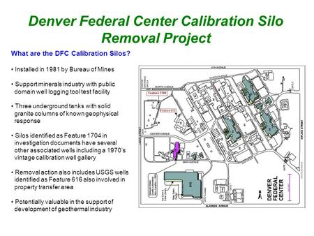 Denver Federal Center Calibration Silo Removal Project What are the DFC Calibration Silos? Installed in 1981 by Bureau of Mines Support minerals industry.