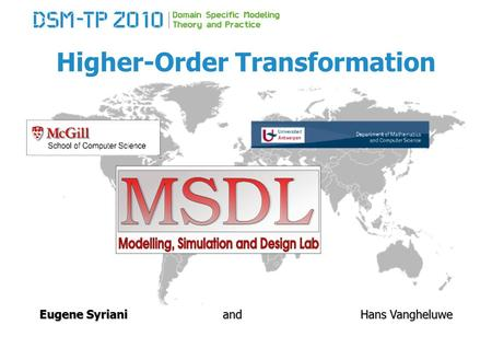 Higher-Order Transformation Eugene SyrianiandHans Vangheluwe.