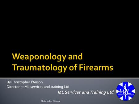 ML Services and Training Ltd By Christopher I'Anson Director at ML services and training Ltd 1Christopher I'Anson.