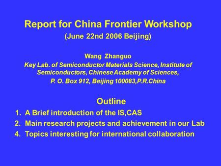 Report for China Frontier Workshop (June 22nd 2006 Beijing) Wang Zhanguo Key Lab. of Semiconductor Materials Science, Institute of Semiconductors, Chinese.