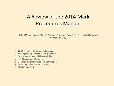 A Review of the 2014 Mark Procedures Manual Tiffani Marsh 1, Charles Morrill 2, Pat Keniry 3, Stephen Pastor 4, Jeff Fryer 5, Scott Putnam 6, Brandon Chockley.