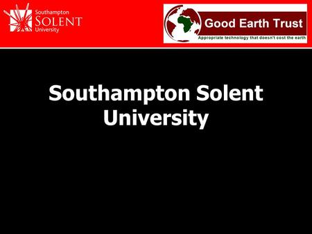 Southampton Solent University. Southampton Solent University with the Good Earth Trust promotes projects in Africa that utilise interlocking rammed earth.