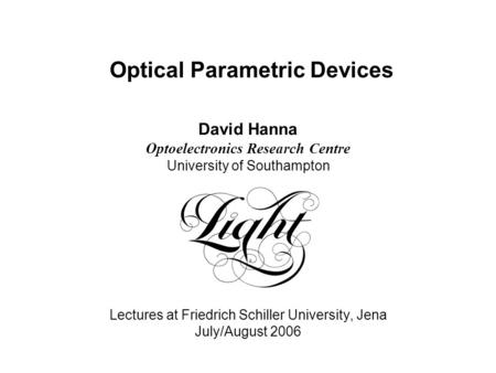 Optical Parametric Devices