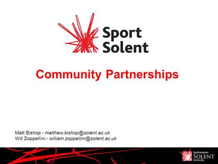 Community Partnerships Matt Bishop - Will Zoppellini -