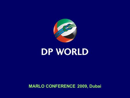 MARLO CONFERENCE 2009, Dubai. DP World – Global Reach Over a year, laid end to end, the boxes we handle would circle the world more than six times 49.