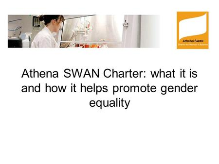 Athena SWAN Charter: what it is and how it helps promote gender equality.