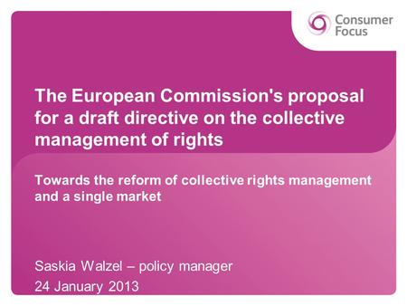 The European Commission's proposal for a draft directive on the collective management of rights Towards the reform of collective rights management and.