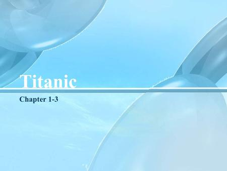 Titanic Chapter 1-3. done by: Kharina Alexandra Smelkov Denis Korshunova Olga.