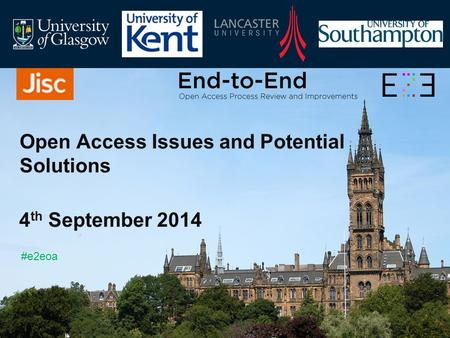 Open Access Issues and Potential Solutions 4 th September 2014 #e2eoa.