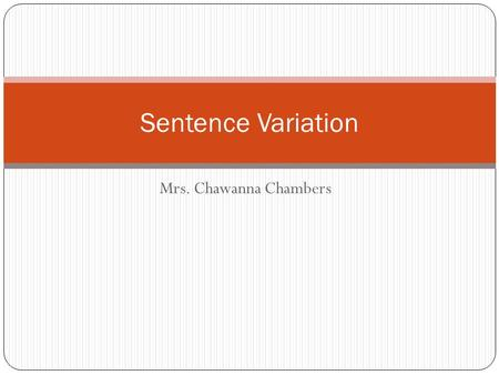 Mrs. Chawanna Chambers Sentence Variation. Warm-up—Unscramble the sentences 1a. to New York 1b. on April 10, 1912 1c. the Titanic left Southampton 1d.