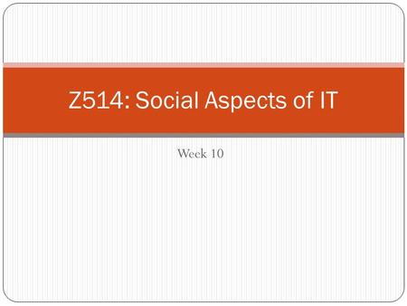 Week 10 1 Z514: Social Aspects of IT. Open Access to What? ESSENTIAL: to all 2.5 million annual research articles published in all 25,000 peer-reviewed.