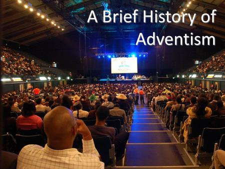 A Brief History of Adventism. UK Heritage St Patrick – 388 AD.