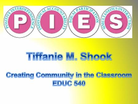 """The PIES principles are what set cooperative learning apart from other approaches to instruction; the PIES principles are the lynchpin to successful."