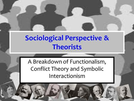 functionalism and conflict sociological theories Conflict, sociological theory social theory to a great extent is older than sociology itself it can be  functionalism as a sociological theory.