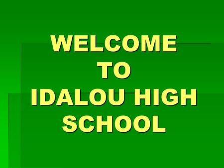 WELCOME TO IDALOU HIGH SCHOOL. Hospitality Room Coaches, Judges, and Bus Drivers are welcome to enjoy the hospitality room located in Room 413.