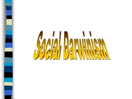 What is Social Darwinism? Social Darwinism is an application of the theory of natural selection to social, political, and economic issues. Social Darwinism.