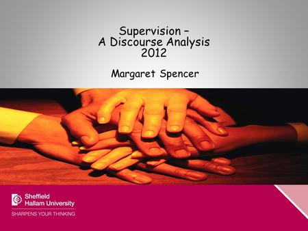 Supervision – A Discourse Analysis 2012 Margaret Spencer.