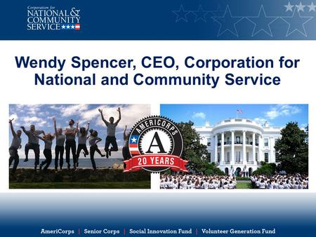 Wendy Spencer, CEO, Corporation for National and Community Service.
