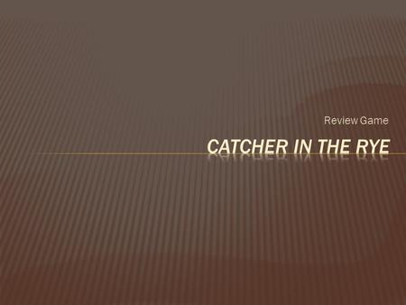 Review Game Catcher in the Rye.
