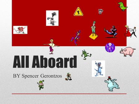 All Aboard BY Spencer Gerontzos. Contents.Introduction.About who I chose.Questions and answers.Conclusion.