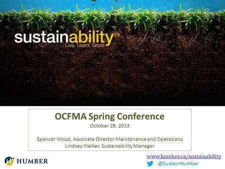 OCFMA Spring Conference October 29, 2013 Spencer Wood, Associate Director Maintenance and Operations Lindsay.