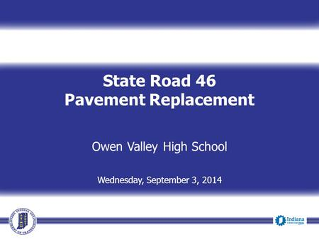 State Road 46 Pavement Replacement Owen Valley High School Wednesday, September 3, 2014.