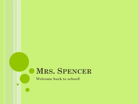 M RS. S PENCER Welcome back to school!. R EADY, SET, QUIZ! What club(s) does Mrs. Spencer sponsor? a) YEPO – Youth Empowerment Project of Ozark b) FTA.