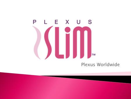 Plexus Worldwide.  Our Core Beliefs are simple: ◦ Be Trustworthy ◦ Be Honest ◦ Be Reliable ◦ Be Responsible  These beliefs encompass all that we do.
