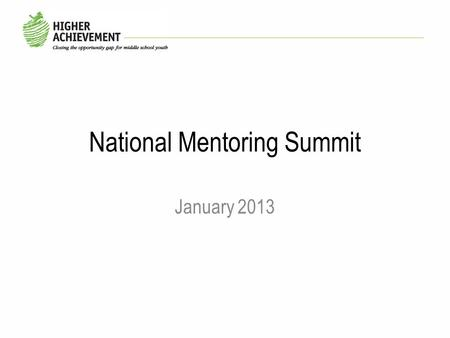 National Mentoring Summit January 2013. Agenda Mentor Video Program Description Research Overview Key Findings Conclusions and Continual Improvement Lessons.