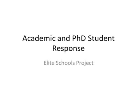 Academic and PhD Student Response Elite Schools Project.