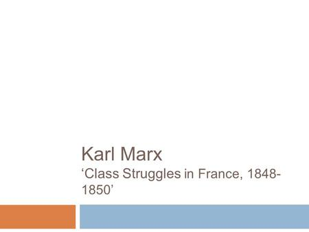 Karl Marx 'Class Struggles in France, '