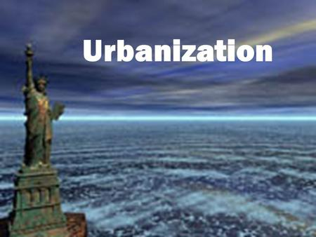 Urbanization Immigration Europeans Flood into the United States Europeans Flood into the United States By late 1890s eastern and southern Europeans made.