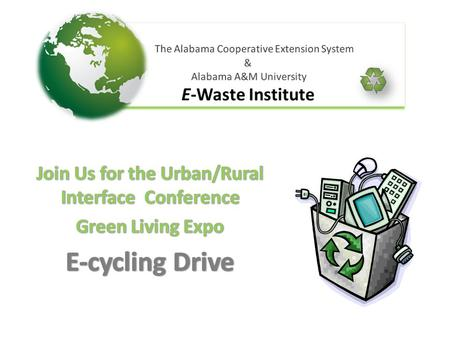 Help Emmitt & Emma erase E-waste  Operation Green Team Partners Urban Affairs & New Nontraditional Programs.