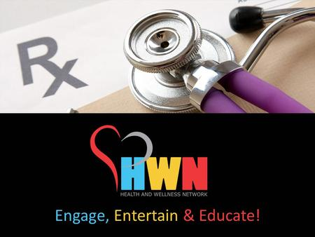 Engage, Entertain & Educate!. About Us  HWN is a privately owned subsidiary of Catsys IT & Media  We concentrate on digital health media sales and marketing.