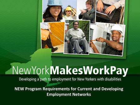 1 NEW Program Requirements for Current and Developing Employment Networks.