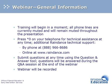 Office of Special Education & Early Intervention Services Webinar—General Information Training will begin in a moment; all phone lines are currently muted.