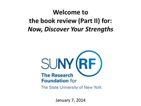 Welcome to the book review (Part II) for: Now, Discover Your Strengths January 7, 2014.