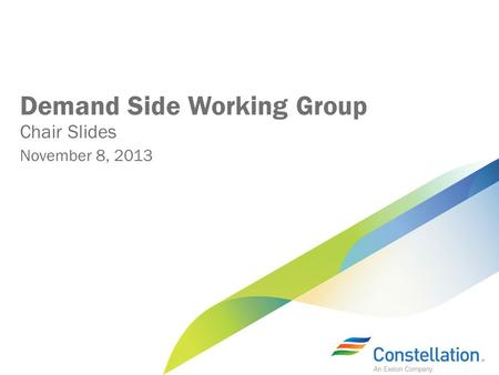 Demand Side Working Group Chair Slides November 8, 2013.