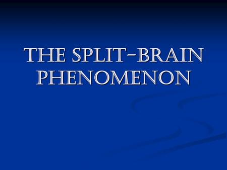 The split-brain phenomenon. background Remember that the corpus callosum, a huge set of axons, connects the two hemispheres Remember that the corpus callosum,
