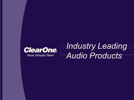 Industry Leading Audio Products. ClearOne's installed and tabletop audio products deliver in-person sound quality Precision-Engineered Audio Products.
