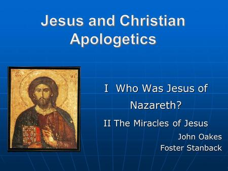 I Who Was Jesus of Nazareth? II The Miracles of Jesus John Oakes Foster Stanback.