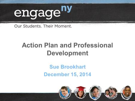 Action Plan and Professional Development Sue Brookhart December 15, 2014.
