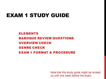Exam 1 Study Guide Elements Baroque Review Questions OVerview Check