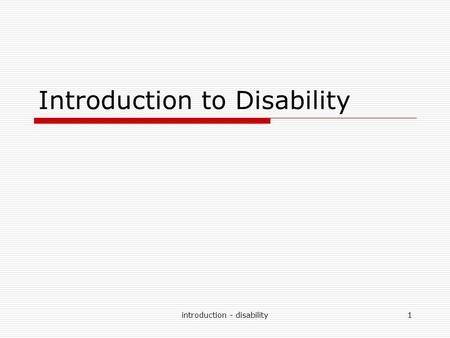 Introduction - disability1 Introduction to Disability.