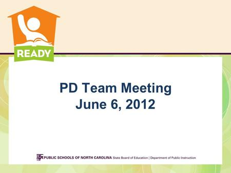 PD Team Meeting June 6, 2012. Webinar Protocol PLEASE MUTE —your computer and we will move you to panelist so you can talk THANKS!